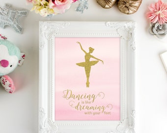Ballerina Gift - Girl Room Decor - Ballet Print - Printable Art - Dance Art - Wall Art Print - Dance Quote - Girl Wall Decor - Girl Wall Art