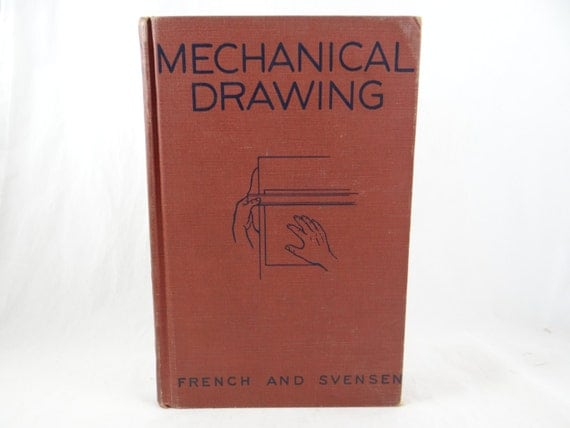 1943 mechanical drawing book by french and svensen
