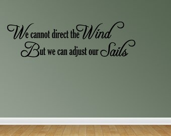 We Cannot Direct The Wind But We Can Adjust Our Sails Wall Decals Sailor Vinyl Wall Decal Lettering Quotes (JN56)