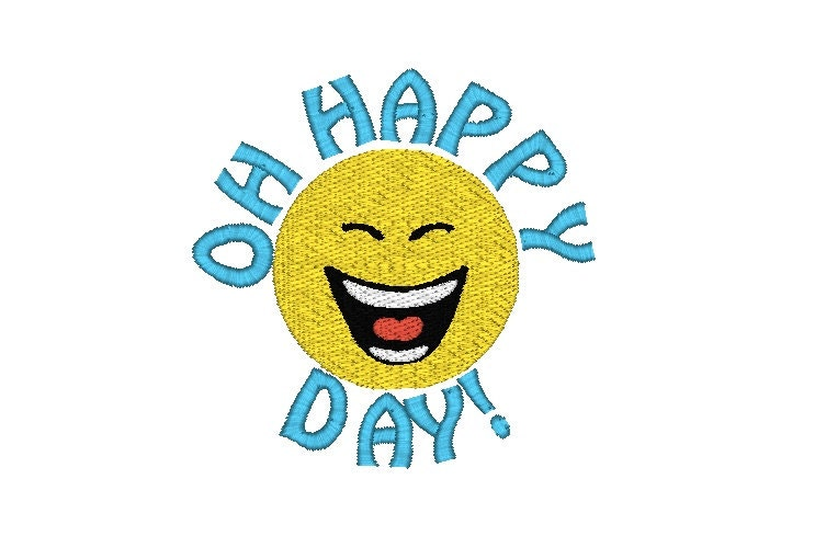 Oh happy day smiley face machine embroidery design