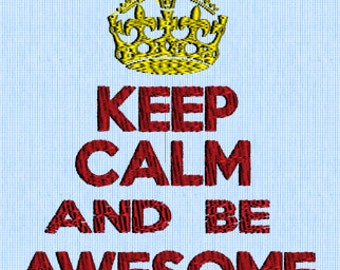 Keep Calm And Be Awesome - Embroidery Design