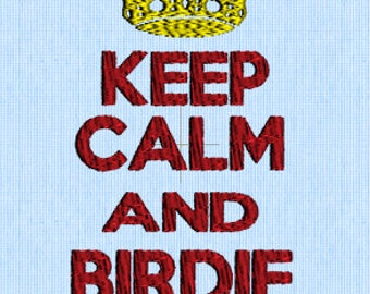 Keep Calm And Birdie On - Embroidery Design