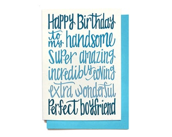 Boyfriend Birthday Card - Happy Birthday to my Handsome, Amazing, Loving, Wonderful, Perfect Boyfriend