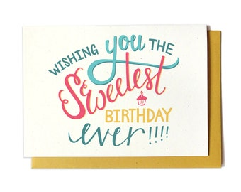 Happy Birthday Card - Sweet Birthday Card - Wishing You The Sweetest Birthday Ever Hand Lettering Illustrated Card Recycled