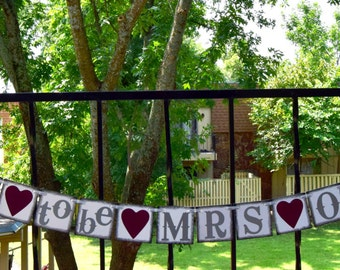 Soon To Be Mrs Banner - CUSTOMIZE YOUR NAME - Wedding Banner - Bridal Shower Banners - Garlands - Sign