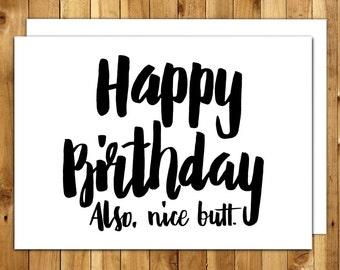 Birthday Card Boyfriend - Birthday Card Girlfriend - Funny Birthday Card - Birthday Card For Him - For Her - Happy Birthday! Also, Nice Butt