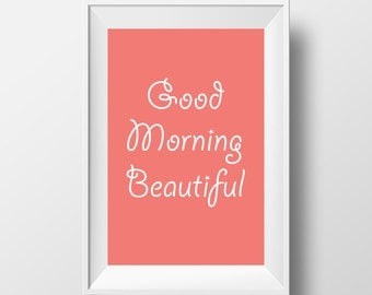 Good morning beautiful poster, wall art, pink/salmon/coral and white, printable, download