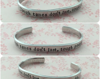 """Hand Stamped cuff, """"tough times don't last, tough people do."""",can be personalised, motivational quote."""