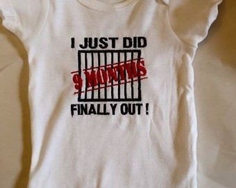 Embroidered Bodysuit - I just did 9 months! Finally Out! Baby Gift, Shower gift, Baby Shower
