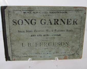 Antique Music Book, Copyright 1878, The Song Garner, by J.B. Ferguson, Shabby Chic Book, Antique Songbook, 19th Century Songbook