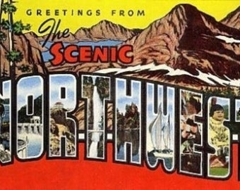 Greetings from the Scenic Northwest (Art Prints available in multiple sizes)
