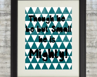 Though He Is Small He is Mighty - Boys Nursery Art  Printable Poster in Teal and Black