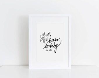 Keep Looking | Steve Jobs Print