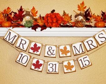 FALL WEDDING DECOR, Fall Date Banner, Fall Wedding Date Banners and Signs, Fall Save the Date Banner and Sign, Fall Mr & Mrs Date Sign, Fall