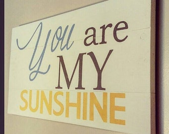You are my Sunshine - Wood sign