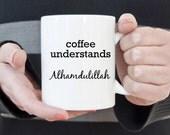 Coffee understands alhamdulillah mug