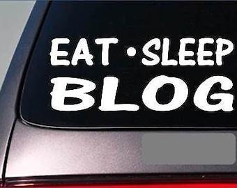 "Eat Sleep Blog Sticker *G797* 8"" Vinyl Blogger Blogging Social Networking Follow"