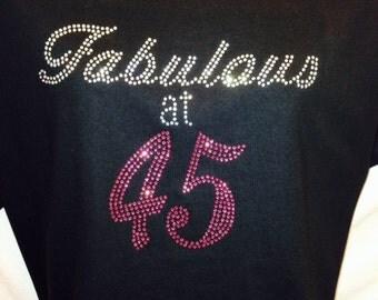 Fabulous at 45 Rhinestone T-shirt/Birthday Bling