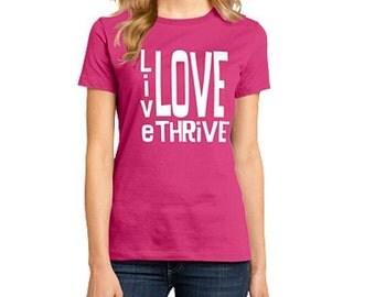 Live. Love. Thrive! XS - 4X Ladies Crew Neck Tee FREE SHIPPING!