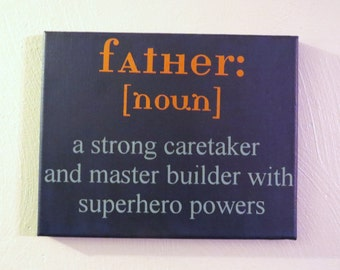 Father Definition, Painted Custom Canvas, New Dad, Gift for Him, Gift for Dad, Father's Day Gift, Man Cave Decor, Canvas Quote, Custom Sign