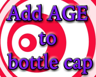 Add child's AGE to bottle cap