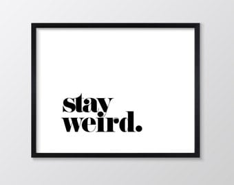 Stay Weird Printable Art, Inspirational & Motivational Typography Print, Instant Download, Landscape Wall Art Quote
