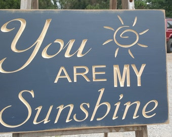 "Custom Carved Wooden Sign - ""You Are My Sunshine"""