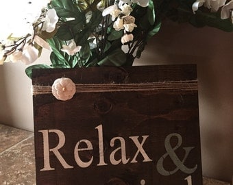 Relax & Unwind Rustic Wood Sign
