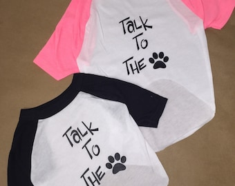 Raglan Dog Shirt_Talk to the Paw_perfect way to let your dog show their personality.