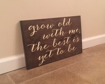 Grow Old With Me - wood wall art