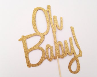Oh Baby Cake Topper - Oh Baby - Gold Cake Topper - Cake Topper - Baby Shower Topper - Glitter Cake Topper - Baby Shower Cake