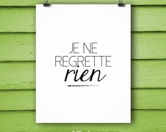 Printable Je ne regrette rien Poster.  I regret nothing print. Printable quote.