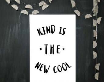 KIND is the NEW COOL, art print, automatic download, black & white, 5x7 - 8x10