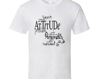 Funny Quote Attitude Personality T Shirt