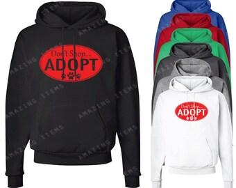 Don't Shop Adopt Hoodie Adoption Sweatshirts