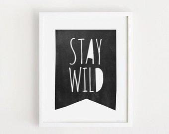 Printable - Stay Wild quotes Poster Sign Black and White simple Cute Nursery Wall art Decor 50x70 poster INSTANT DOWNLOAD