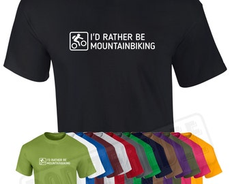 I'd Rather Be Mountainbiking T Shirt | Funny Bicycle MTB | Free Delivery to UK Customers | Various Colours Available