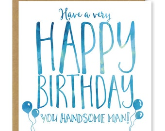 Happy Birthday handsome man | Modern birthday card for him | Husband or boyfriend