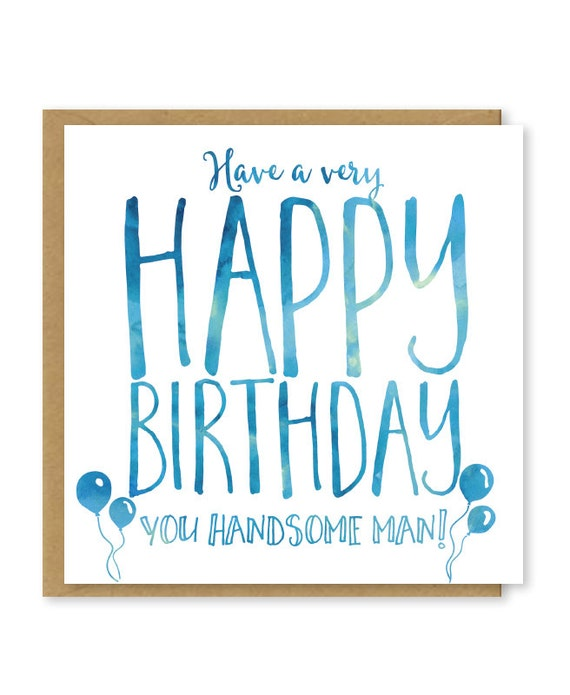 happy birthday handsome man modern birthday card for him. Black Bedroom Furniture Sets. Home Design Ideas