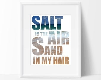 Salt In The Air Sand In My Hair Art Print - Beach Decor - Nautical Art - Office Decor - Home Decor