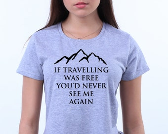 If Travelling Was Free Youd Never See Me Again Motivational Quote Tumblr Crop Top Fringe T-shirt