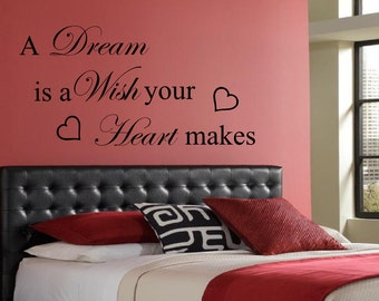 A Dream is a Wish Your Heart Makes, Wall Art, Decal, Quote
