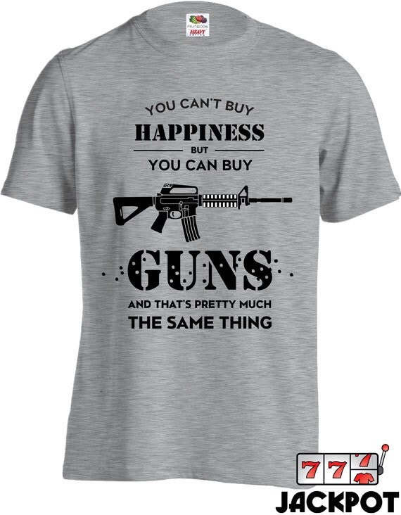 Funny Gun T Shirt You Can't Buy Happiness But You Can Buy