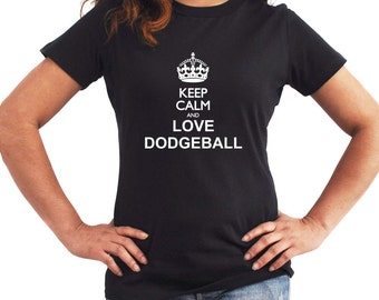 Keep calm and love Dodgeball Women T-Shirt