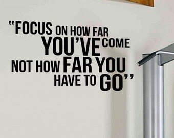 Focus on Far you've Come... Lifestyle Fitness Inspiring Wall Decal Quote