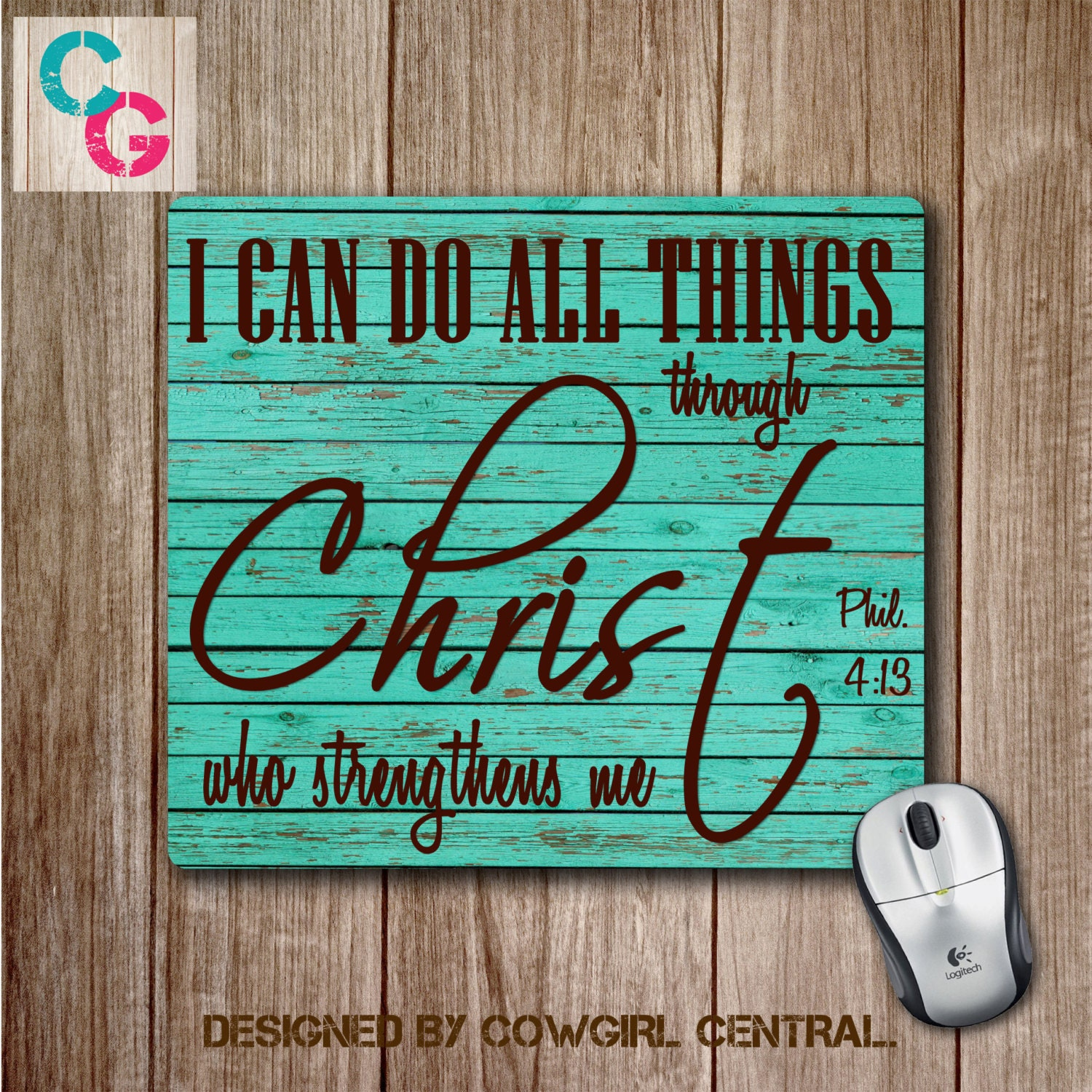 I Can Do All Things Through Christ Wallpaper: Mouse Pad I Can Do All Things Through Christ On Teal Wood