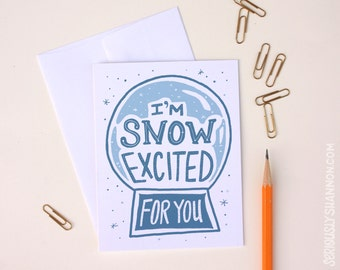 """Funny Congratulations Card, """"I'm snow excited for you"""", A2 greeting card"""