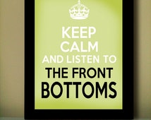 Keep Calm and Listen To The Front Bottoms Art Poster Print