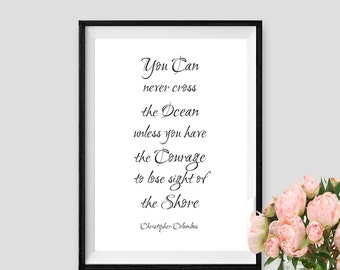 You Can never cross the Ocean Christopher Columbus Quote Instant Download Typographic Print Inspirational Quote Wisdom