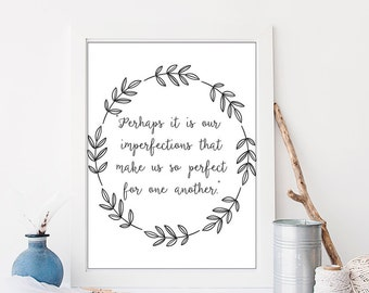 Jane Austin Quote, Printable Quotes, Wall Art Decor, Perhaps It Is Our Imperfections That Make Us Perfect, Home Decor, Wedding Gift